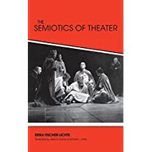 The Semiotics of Theater (Advances in Semiotics)
