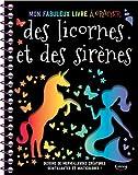 Mon fabuleux livre à gratter - Mon fabuleux livre à gratter des licornes et des sirenes