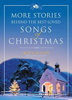 More Stories Behind the Best-Loved Songs of Christmas by [Collins, Ace]