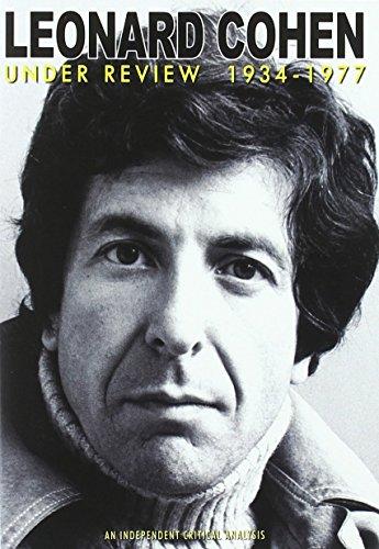Leonard Cohen - Under Review 1934-1977
