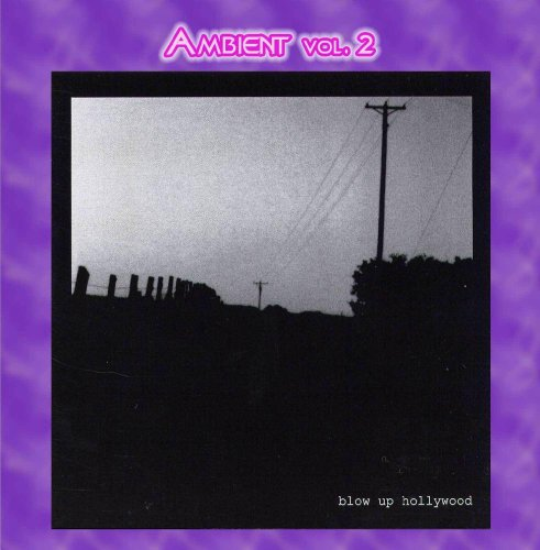 Ambient Vol. 2: Blow Up Hollywood Voller Rock Nylon Rock