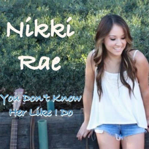 You Don't Know Her Like I Do by Nikki Rae on Amazon Music ...