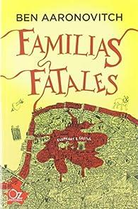 Familias fatales par Ben Aaronovitch