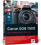 Canon EOS 750D: Das Handbuch zur Kamera