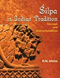 Silpa in Indian Tradition: Concepts And Instrumentalities