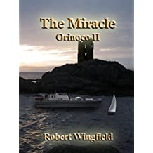 The Miracle: Orinoco II (The Orinoco Voyages Book 2)