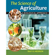 The Science of Agriculture: A Biological Approach (Mindtap Course List)
