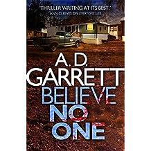 Believe No One (DI Kate Simms) by A. D. Garrett (2014-11-06)