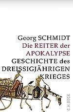 Die Reiter der Apokalypse: Geschichte des Dreißigjährigen Krieges