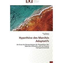 Hypothèse des Marchés Adaptatifs: Un Essai de Réconciliation de l'Hypothèse des Marchés Efficients avec la Finance Comportementale (Omn.Univ.Europ.)