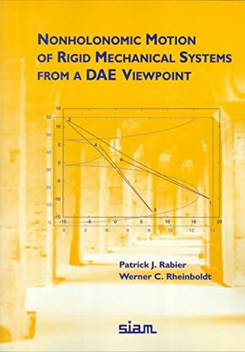 [(Nonholonomic Motion of Rigid Mechanical Systems from a DAE Viewpoint)] [By (author) Patrick J. Rabier ] published on (February, 2000)