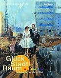 Glück, Stadt, Raum in Europa 1945 bis 2000 - Romana Schneider, Rudolf Stegers