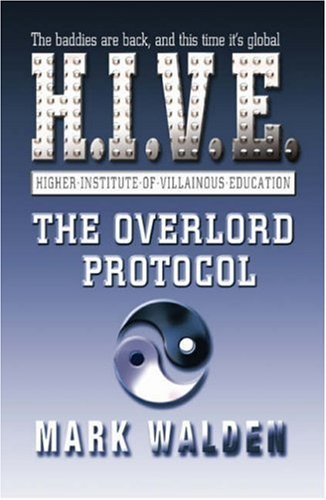 The Overlord Protocol: H.I.V.E. 2 by Mark Walden (2007-09-03)