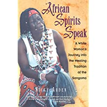 African Spirits Speak: A White Woman's Journey into the Healing Tradition of the Sangoma (English Edition)