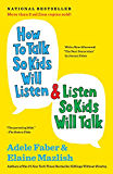 How to Talk So Kids Will Listen & Listen So Kids Will Talk (English Edition)