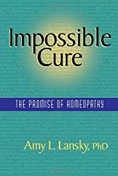 Impossible Cure: The Promise of Homeopathy