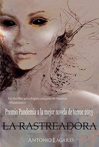 La Rastreadora (Premio Pandemia a la mejor novela de terror psicológico) (Spanish Edition)