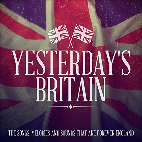 Yesterday's Britain - The Song...