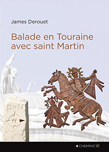 Descargar Libro Balade en Touraine avec Saint Martin de James Derouet