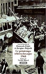 Le printemps tchécoslovaque 1968 de François Fejtö