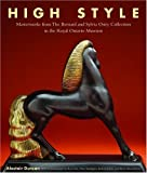High Style: Masterworks from the Bernard and Sylvia Ostry Collection in the Royal Ontario Museum by Alastair Duncan (2006-06-30)