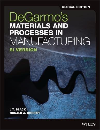 DeGarmo's Materials and Processes in Manufacturing por J. T. Black