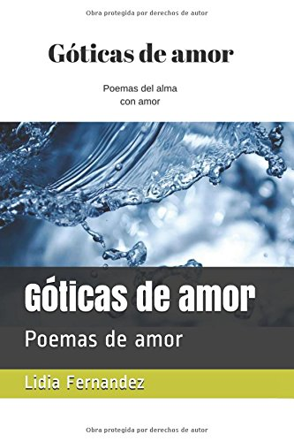 Góticas de amor: Poemas de amor por Lidia Fernandez