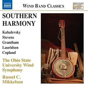 Southern Harmony (Works By Kabalevsky/ Stevens/ Grantham/ Lauridsen/ Copland)