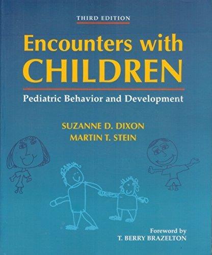 Encounters with Children: Pediatric Behavior and Development by Suzanne D. Dixon MD MPH (2000-01-15)