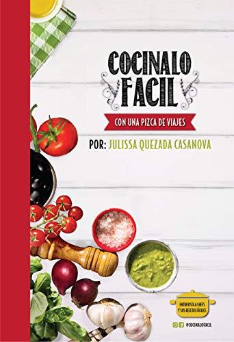 Cocinalo Facil: Con una pizca de viajes por Julissa Quezada Casanova