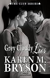Grey Cloudy Lies (The Club Book 6)