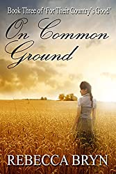 On Common Ground (For Their Country's Good Book 3)
