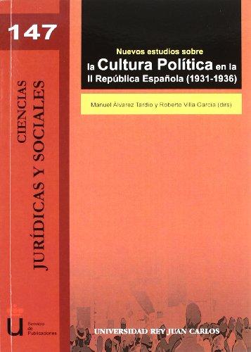 Nuevos estudios sobre la Cultura Política en la II República Española 1931-1936 (Colección Ciencias Jurídicas y Sociales)
