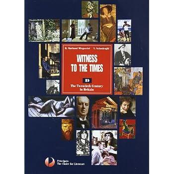 Witness To The Times. Vol. D. Con Espansione Online. Per Le Scuole Superiori