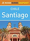 The Rough Guide Snapshot to Santiago is the ultimate travel guide to Chile's bustling capital. It leads you through the region with reliable information and comprehensive coverage of all the sights and attractions, from the colonial architecture o...