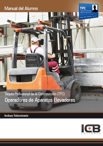 Tarjeta Profesional de la Construcción (TPC). Operadores de Aparatos Elevadores