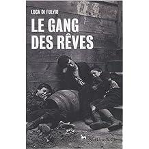 Le Gang des r?aves by Luca Di Fulvio (2016-06-02)