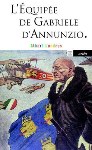 L'Equipée de Gabriele d'Annunzio