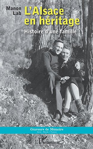 L'Alsace en héritage: Histoire D'une Famille par Manon Lab