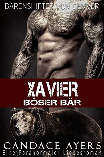 Xavier: Böser Bär: Eine Paranormaler Liebesroman (Bärenshifter Von Denver 3)