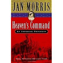 Heaven's Command: An Imperial Progress by Jan Morris (2002-11-04)