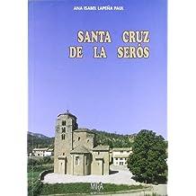 Santa Cruz de la Serós : arte, formas de vida e historia de un pueblo del Alto Aragón