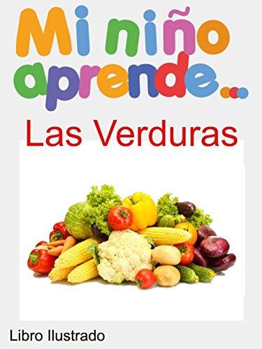 Mi Niño Aprende Las Verduras: Libro Ilustrados Las Verduras por Colette Sagan