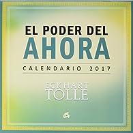 Calendario El Poder Del Ahora 2017 par Eckhart Tolle