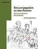 Telecharger Livres Etre jure populaire en cour d assises Faire une experience democratique (PDF,EPUB,MOBI) gratuits en Francaise