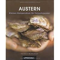 Austern: Kleines Kompendium für