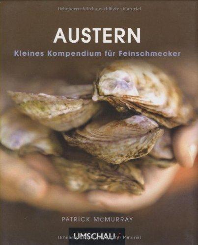 Austern: Kleines Kompendium für Feinschmecker