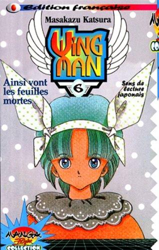 WING MAN TOME 6 : Ainsi vont les feuilles mortes par Masakazu Katsura
