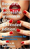 Beautiful and Successful Woman in Life (Extended edition): Practical advices for all occasions