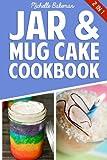 Best Cookies Cookbooks - Jar & Mug Cake Cookbook: Delicious Jar Review